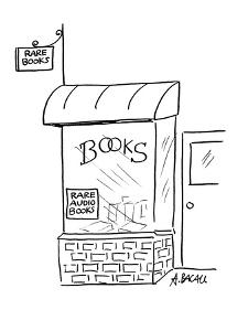 Two signs on bookstore read; 'Rare Books'and 'Rare Audio Books.' - Cartoon by Aaron Bacall