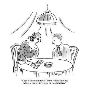 """""""Your fifteen minutes of fame will take place before a senate investigatin?"""" - Cartoon by Aaron Bacall"""