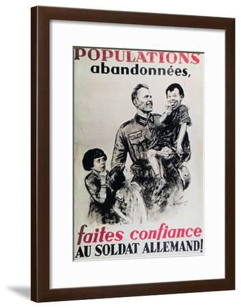 Abandoned Populations Put Your Faith in the German Soldiers!', Second World War Poster, 1940--Framed Giclee Print