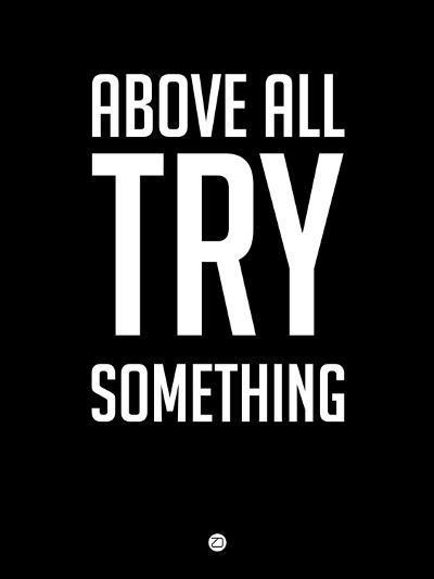 Above All Try Something 1-NaxArt-Art Print