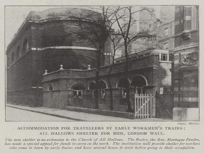 Accommodation for Travellers by Early Workmen's Trains, All Hallows Shelter for Men, London Wall--Giclee Print