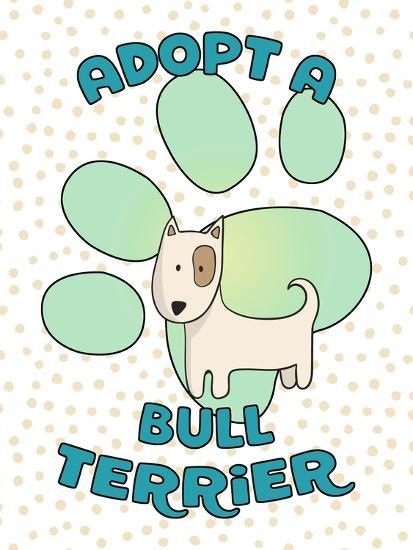 Adopt A Bull Terrier-Tina Lavoie-Giclee Print