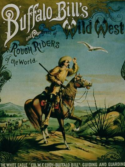 "Advertisement for ""Buffalo Bill's Wild West and Congress of Rough Riders of the World""--Giclee Print"