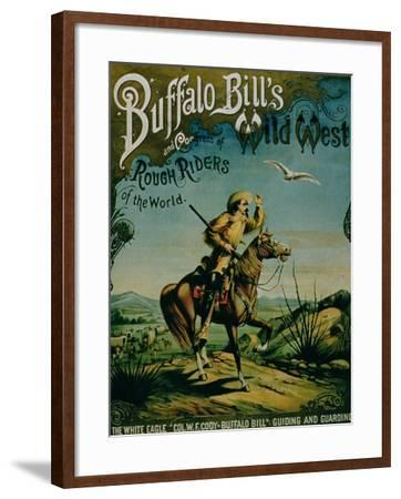"""Advertisement for """"Buffalo Bill's Wild West and Congress of Rough Riders of the World""""--Framed Giclee Print"""