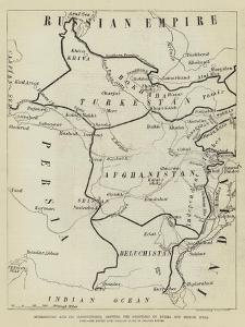 Afghanistan and its Surroundings, Showing the Frontiers of Russia and British India