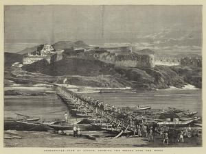 Afghanistan, View of Attock, Showing the Bridge over the Indus