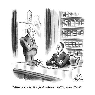 """""""After we win the final takeover battle, what then?"""" - New Yorker Cartoon-Ed Fisher-Premium Giclee Print"""
