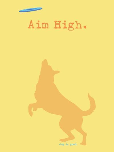 Aim High - Orange Version-Dog is Good-Art Print