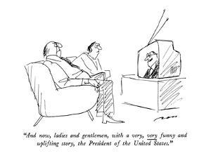 """""""And now, ladies and gentlemen, with a very, very funny and uplifting stor?"""" - New Yorker Cartoon by Al Ross"""