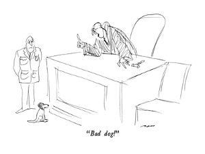 """Bad dog!"" - New Yorker Cartoon by Al Ross"