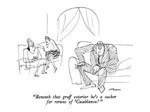 """""""Beneath that gruff exterior he's a sucker for reruns of 'Casablanca.' """" - New Yorker Cartoon by Al Ross"""