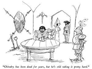 """Chivalry has been dead for years, but he's still taking it pretty hard."" - New Yorker Cartoon by Al Ross"
