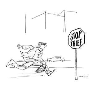 """Criminal runs past stop sign reading """"Stop Thief."""" - New Yorker Cartoon by Al Ross"""