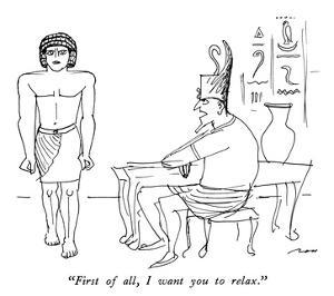 """""""First of all, I want you to relax."""" - New Yorker Cartoon by Al Ross"""