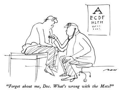 """Forget about me, Doc.  What's wrong with the Mets?"" - New Yorker Cartoon"