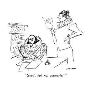 """Good, but not immortal."" - New Yorker Cartoon by Al Ross"