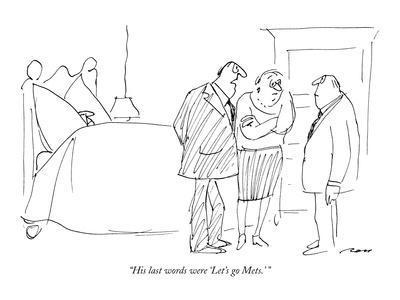 """""""His last words were 'Let's go  Mets.' """" - New Yorker Cartoon"""