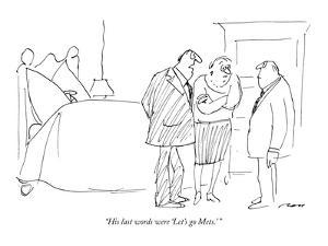 """His last words were 'Let's go  Mets.' "" - New Yorker Cartoon by Al Ross"