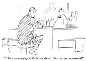 """""""I have an annoying tickle in my throat.  What do you recommend?"""" - New Yorker Cartoon by Al Ross"""