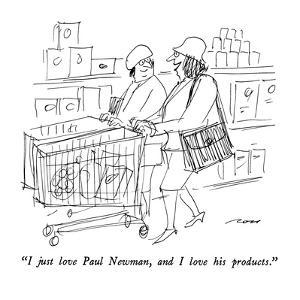 """""""I just love Paul Newman, and I love his products."""" - New Yorker Cartoon by Al Ross"""