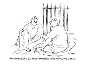 """""""I've always been a free-lancer. Organized crime never appealed to me."""" - New Yorker Cartoon by Al Ross"""