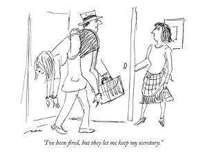"""""""I've been fired, but they let me keep my secretary."""" - New Yorker Cartoon by Al Ross"""
