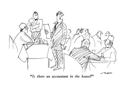 """""""Is there an accountant in the house?"""" - New Yorker Cartoon"""
