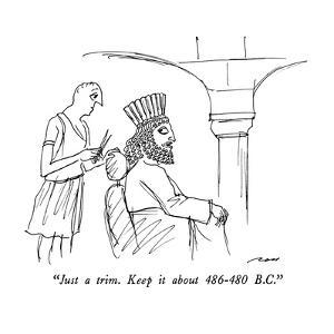 """""""Just a trim. Keep it about 486-480 B.C."""" - New Yorker Cartoon by Al Ross"""