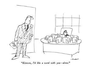 """""""Klenson, I'd like a word with you?alone."""" - New Yorker Cartoon by Al Ross"""