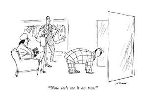 """""""Now let's see it on two."""" - New Yorker Cartoon by Al Ross"""