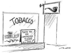 Sign in Tobacco store window reads; 'Thank you for continuing to smoke aga… - New Yorker Cartoon by Al Ross