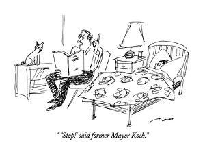 """ 'Stop!' said former Mayor Koch."" - New Yorker Cartoon by Al Ross"