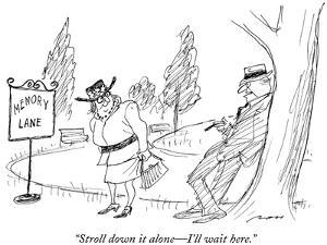 """""""Stroll down it alone—I'll wait here."""" - New Yorker Cartoon by Al Ross"""