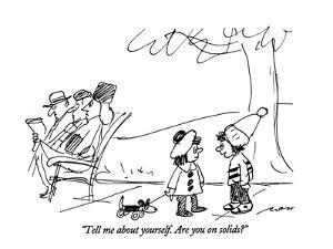 """""""Tell me about yourself.  Are you on solids?"""" - New Yorker Cartoon by Al Ross"""