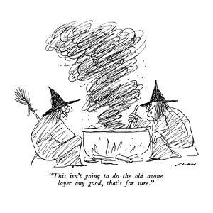 """""""This isn't going to do the old ozone layer any good, that's for sure."""" - New Yorker Cartoon by Al Ross"""