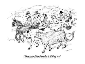 """""""This secondhand smoke is killing me!"""" - New Yorker Cartoon by Al Ross"""