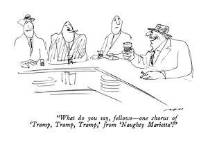 """""""What do you say, fellows?one chorus of 'Tramp, Tramp, Tramp,'  from 'Naug? by Al Ross"""