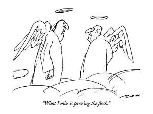 """""""What I miss is pressing the flesh."""" - New Yorker Cartoon by Al Ross"""