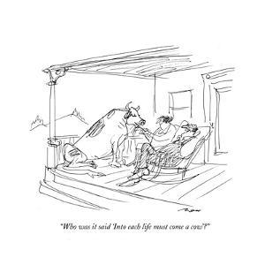 """""""Who was it said 'Into each life must come a cow'?"""" - New Yorker Cartoon by Al Ross"""