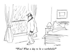 """""""Wow!  What a day to be a workaholic!"""" - New Yorker Cartoon by Al Ross"""