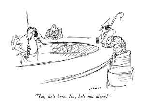 """""""Yes, he's here.  No, he's not alone."""" - New Yorker Cartoon by Al Ross"""