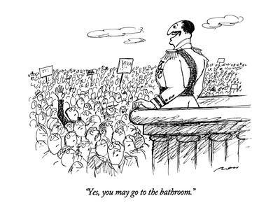 """Yes, you may go to the bathroom."" - New Yorker Cartoon"