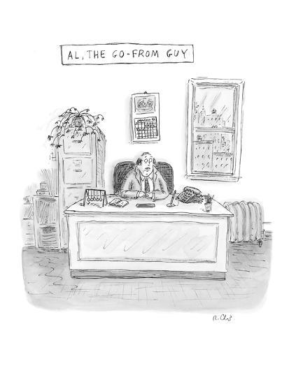 Al, The Go-From Guy - New Yorker Cartoon-Roz Chast-Premium Giclee Print