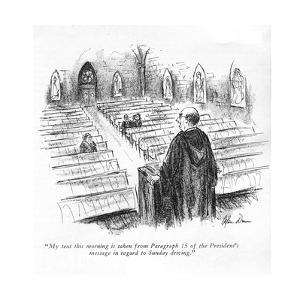 """""""My text this morning is taken from Paragraph 15 of the President's messag?"""" - New Yorker Cartoon by Alan Dunn"""