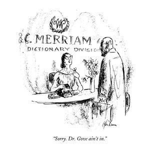 """""""Sorry. Dr. Gove ain't in."""" - New Yorker Cartoon by Alan Dunn"""