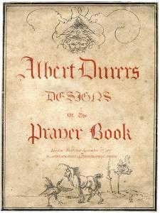 Albert Dürer's Designs for the Prayer Book, 1817 by Albrecht Durer
