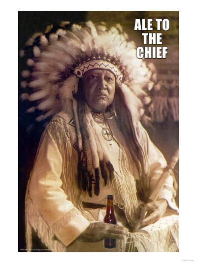 Ale to Then Chief--Art Print