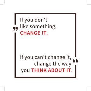 If You Don't like Something Change It. Inspirational Saying. Motivational Quote. Creative Vector Ty by AleksOrel