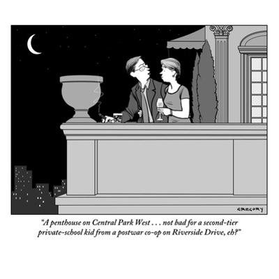 """""""A penthouse on Central Park West . . . not bad for a second-tier private-?"""" - New Yorker Cartoon by Alex Gregory"""