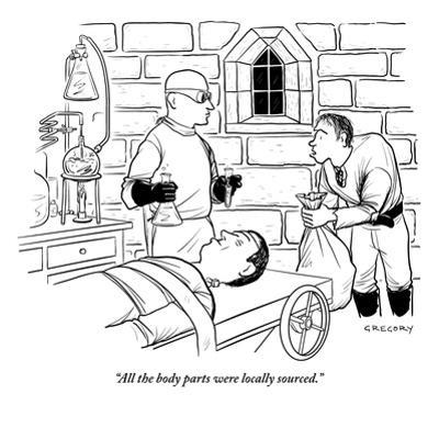 """""""All the body parts were locally sourced."""" - New Yorker Cartoon by Alex Gregory"""